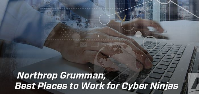 Northrop Grumman was recently named one of the best places to work for Cyber Ninjas.